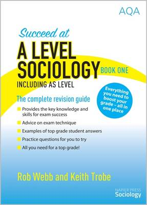 Succeed at A Level Sociology Book One Including AS Level: The Complete Revision Guide (Paperback)