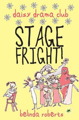 Stage Fright! - Daisy Drama Club 1 (Paperback)