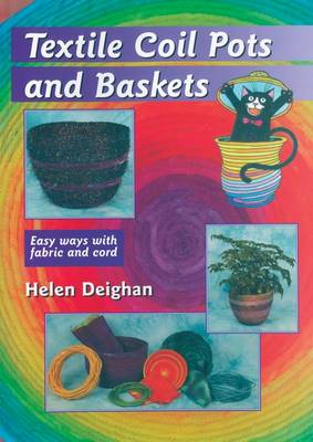 Textile Coil Pots and Baskets: Easy Ways with Fabric and Cord (Paperback)