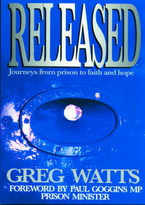 Released: Journeys from Prison to Faith and Hope (Paperback)