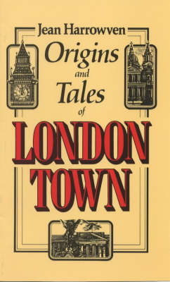 Origins and Tales of London Town (Paperback)