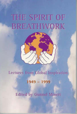 The Spirit of Breathwork: Lectures from Global Inspiration 1994-1999 - Lectures from Global Inspiration Conferences S. (Paperback)