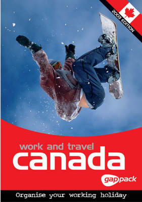 Work and Travel Canada Gap Pack (Paperback)