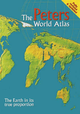 The Peters World Atlas: The Earth in Its True Proportion (Hardback)