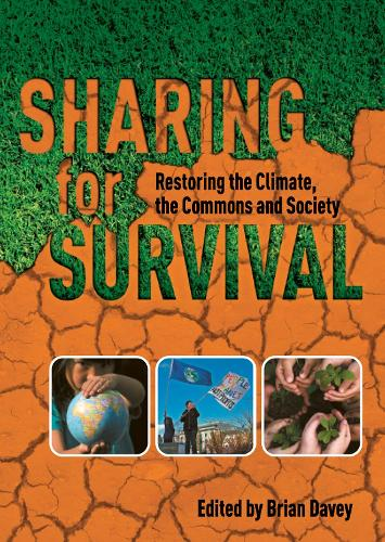 Sharing for Survival: Restoring the Climate, the Commons and Society (Paperback)