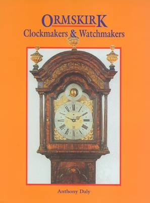 Ormskirk Clockmakers and Watchmakers (Hardback)