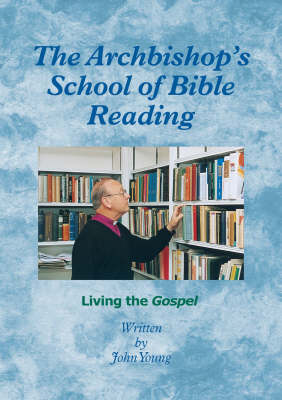 The Archbishops School of Bible Reading: Living the Gospel