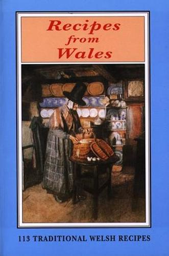 Recipes from Wales - 113 Traditional Welsh Recipes (Paperback)