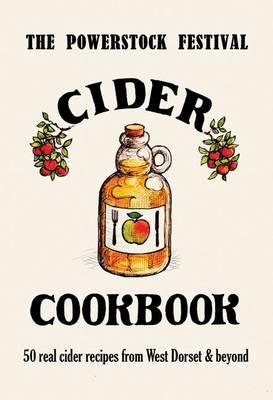 The Powerstock Festival Cider Cookbook (Paperback)