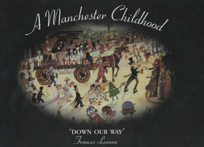 A Manchester Childhood: Down Our Way (Paperback)