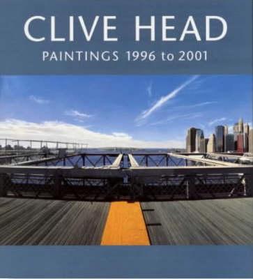 Clive Head: Paintings 1996-2001 (Hardback)