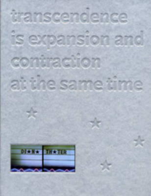 Diana Thater: Transcendence is Expansion and Contraction at the Same Time (Hardback)