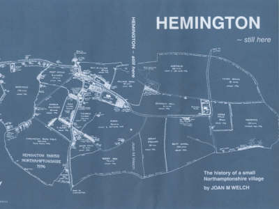 Hemington: Still Here - The History of a Small Northamptonshire Village (Paperback)
