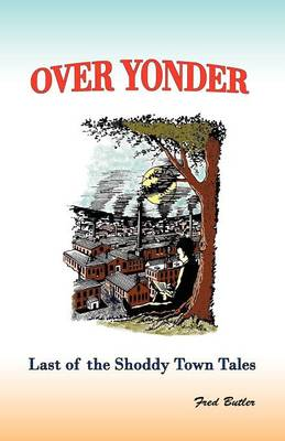 Over Yonder: Last of the Shoddy Town Tales (Paperback)