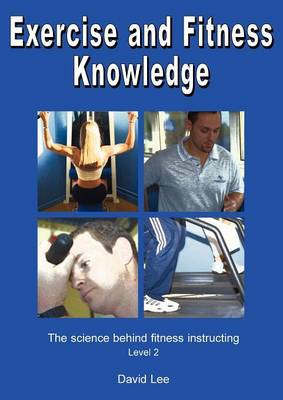 Exercise and Fitness Knowledge: The Science Behind Fitness Instructing, Level 2 (Paperback)