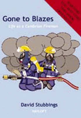 Gone to Blazes: Life as a Cumbrian Fireman (Paperback)
