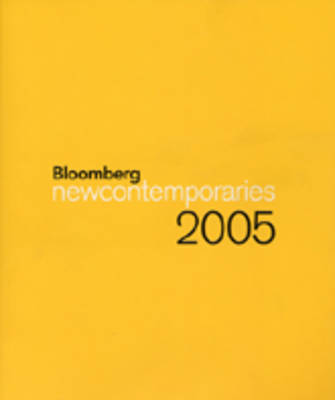 Bloomberg New Contemporaries 2005 2005 (Paperback)