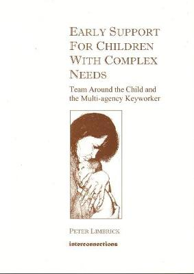 Early Support for Children with Complex Needs: Team Around the Child and the Multi-agency Keyworker (Spiral bound)