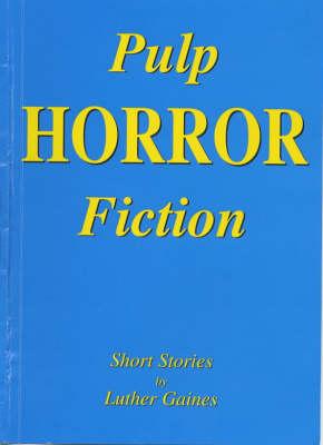 Pulp Horror Fiction (Paperback)