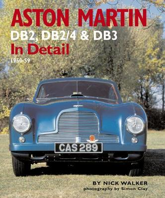 Aston Martin: DB2,DB2/4 and DB3 in Detail 1950-1959 (Hardback)