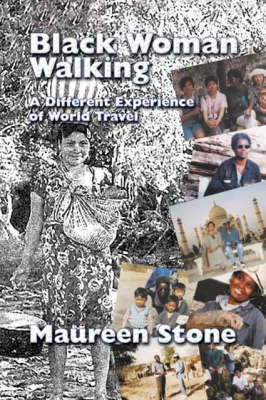 Black Woman Walking: A Different Experience of World Travel (Paperback)