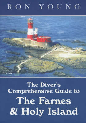 The Diver's Comprehensive Guide to The Farnes and Holy Island (Paperback)