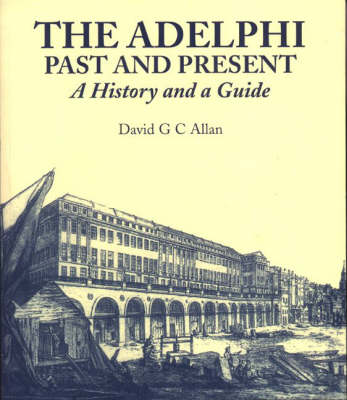 The Adelphi: Past and Present - History and Guide (Paperback)