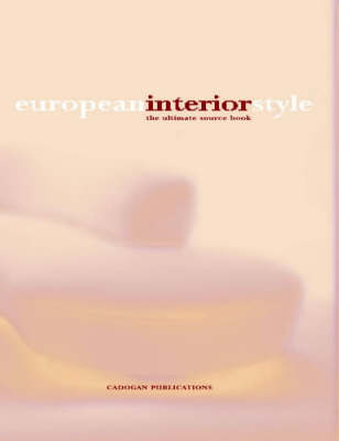 European Interior Style: The Ultimate Source Book (Paperback)