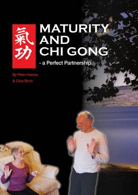 Maturity and Chi Gong: A Perfect Partnership