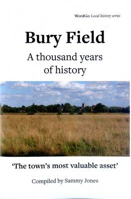 Bury Field: A Thousand Years of History - Local History Series 2 (Paperback)