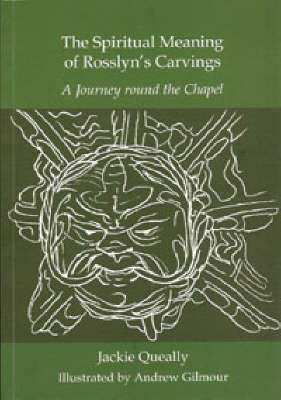 The Spiritual Meaning of Rosslyn's Carvings: A Journey Round the Chapel (Paperback)
