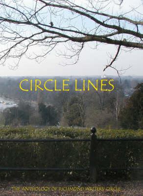Circle Lines: An Anthology of Poetry, Prose & Drama (Paperback)