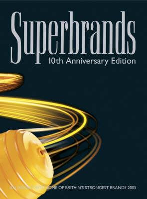 Superbrands 2005: An Insight into Britain's Stongest Brands (Hardback)