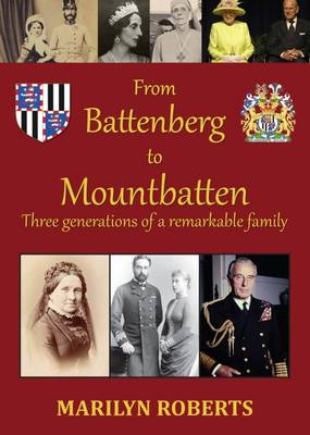 From Battenberg to Mountbatten: Three Generations of a Remarkable Family (Paperback)