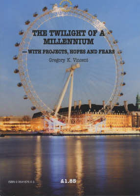 The Twilight of a Millennium: With Projects, Hopes and Fears (Paperback)