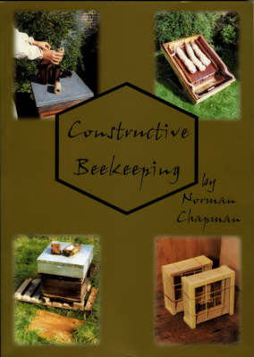 Constructive Beekeeping: DIY Knowhow and Projects for Beekeepers (Paperback)