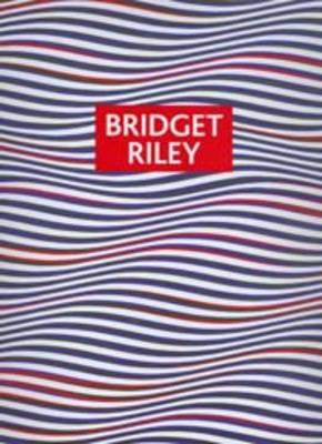 Bridget Riley: Paintings and Drawings 1961 - 2004 (Paperback)