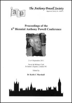 Proceedings of the 6th Biennial Anthony Powell Conference (Paperback)