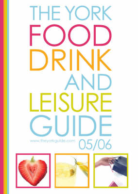 The York Food, Drink and Leisure Guide (Paperback)