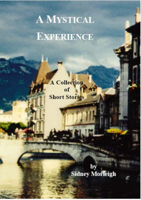 A Mystical Experience: A Collection of Short Stories (Paperback)
