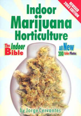 Indoor Marijuana Horticulture: The Indoor Growers Bible (Paperback)