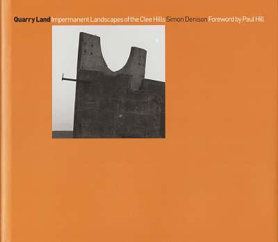 Quarry Land: Impermanent Landscapes of the Clee Hills (Hardback)