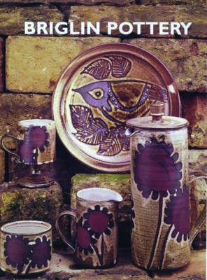 Briglin Pottery 1948-1990: The Story of a Studio Pottery in the West End of London (Hardback)