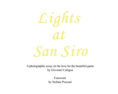 Lights at San Siro: A photographic essay on the love for the beautiful game (Paperback)