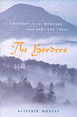 The Borders: A History of the Borders from Earliest Times (Hardback)