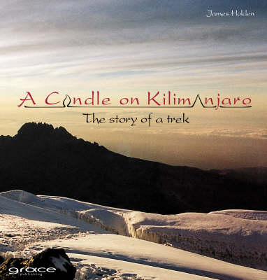 A Candle on Kilimanjaro: The Story of a Trek (Paperback)