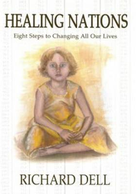 Healing Nations: Eight Steps to Changing All Our Lives (Paperback)