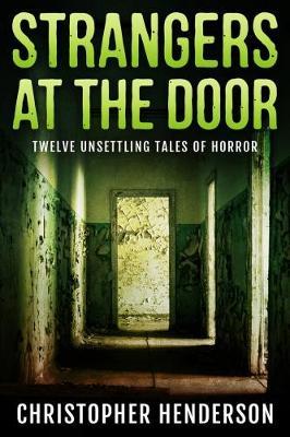 Strangers at the Door: Twelve unsettling tales of horror (Paperback)
