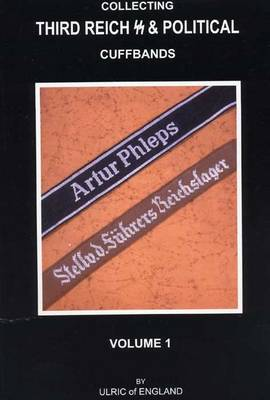 Collecting Third Reich SS & Political Cuffbands: v. 1 (Paperback)