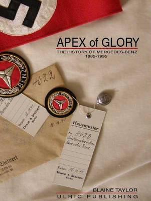 Apex of Glory: Mercedes-Benz History 1885-1955 (Hardback)